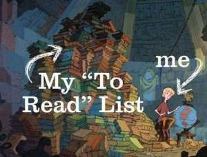 Meme about how big my To Be Read list is